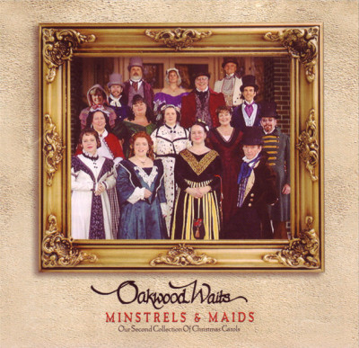 The Oakwood Waits - Minstrels & Maids